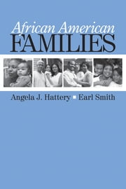 African American Families ebook by Dr. Angela (Angie) J. (Jean) Hattery,Dr. Earl Smith