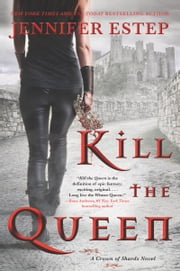 Kill the Queen ebook by Jennifer Estep