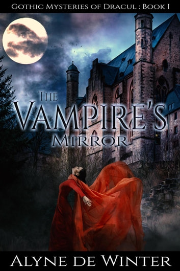 Read PDF The Vampires Mirror (The Gothic Mysteries of Dracule Book 1)
