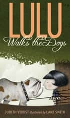 Lulu Walks the Dogs ebook by Judith Viorst,Lane Smith