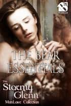 The Bear Essentials ebook by Stormy Glenn
