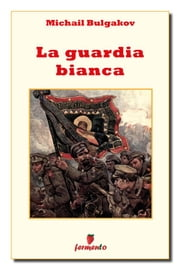 La guardia bianca eBook by Michail Bulgakov, Cesare Bolsoni