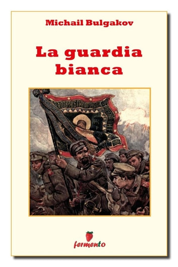 La guardia bianca ebook by Michail Bulgakov