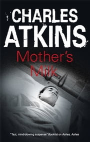 Mother's Milk ebook by Charles Atkins
