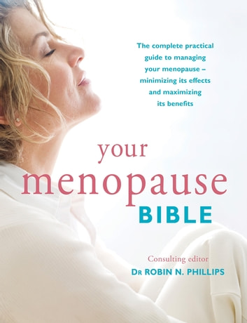 Your Menopause Bible ebook by Dr Robin N. Phillips