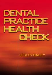 Dental Practice Health Check ebook by Bailey, Lesley