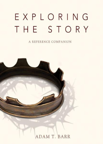 Exploring the Story - A Reference Companion ebook by Adam Barr