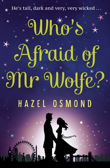 Who's Afraid of Mr Wolfe? - The perfect romantic comedy for summer 2018 ebook by Hazel Osmond