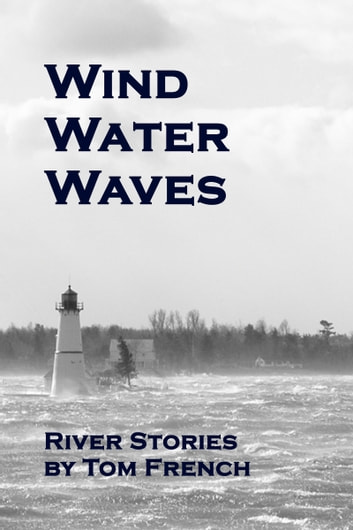 Wind Water Waves ebook by Tom French