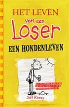Een hondenleven ebook by Jeff Kinney