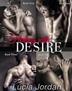 Flirting With Desire - Complete Collection ebook by