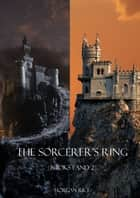 Sorcerer's Ring Bundle (Books 1 and 2) ebook by Morgan Rice