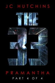 The 33, Episode 4: Pramantha [Part 4 of 4] ebook by J.C. Hutchins