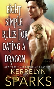 Eight Simple Rules for Dating a Dragon - A Novel of the Embraced ebook by Kerrelyn Sparks