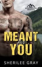 Meant For You (Rocktown Ink #3) ebook by Sherilee Gray