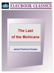 The Last of the Mohicans ebook by Cooper, James Fenimore