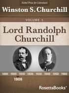 Lord Randolph Churchill, Volume I ebook by Winston S. Churchill