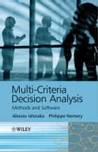 Multi-criteria Decision Analysis - Methods and Software ebook by Alessio Ishizaka, Philippe Nemery