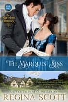 The Marquis' Kiss ebook by Regina Scott