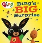 Bing's Big Surprise (Bing) ebook by HarperCollinsChildren'sBooks