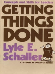 Getting Things Done [Adobe Ebook] ebook by Schaller, Lyle E.