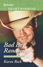 Bad Boy Rancher - A Clean Romance ebook by Karen Rock