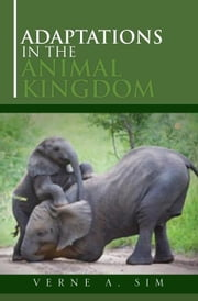 Adaptations in the Animal Kingdom ebook by Verne A. Simon