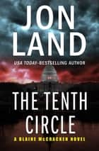 The Tenth Circle ebook by Jon Land