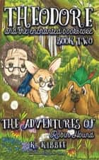 The Adventures of Robin Hound - Corgi Adventures ebook by K. Kibbee