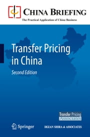 Transfer Pricing in China ebook by Chris Devonshire-Ellis,Andy Scott,Sam Woollard