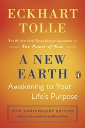 A New Earth (Oprah #61) - Awakening to Your Life's Purpose ebook by Eckhart Tolle