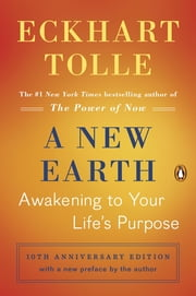 A New Earth (Oprah #61) - Awakening to Your Life's Purpose ekitaplar by Eckhart Tolle