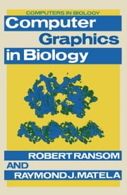 Computer Graphics in Biology ebook by Robert Ransom,Raymond J. Matela