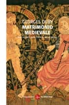 Matrimonio medievale ebook by Georges Duby