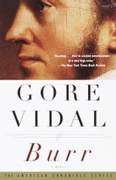 Burr - A Novel ebook by Gore Vidal
