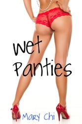 Wet Panties ebook by Mary Chi