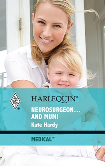 Neurosurgeon...and Mum! ebook by Kate Hardy