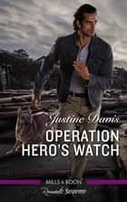 Operation Hero's Watch ebook by Justine Davis