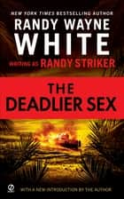 The Deadlier Sex ebook by Randy Striker, Randy Wayne White