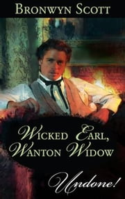 Wicked Earl, Wanton Widow ebook by Bronwyn Scott