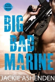 Big Bad Marine - Texas Bounty, #5 ebook by Jackie Ashenden