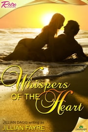 Whispers of the Heart ebook by Jillian Fayre,Jillian Dagg