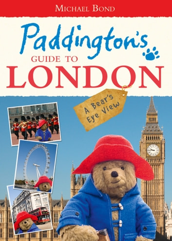 Paddington's Guide to London ebook by Michael Bond