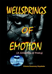Wellsprings Of Emotion ebook by Chioma Rosemary Onyekaba