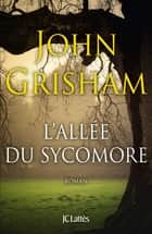 L'allée du sycomore ebook by John Grisham