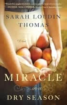 Miracle in a Dry Season (Appalachian Blessings Book #1) 電子書籍 Sarah Loudin Thomas