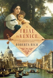 A Trial in Venice ebook by Roberta Rich