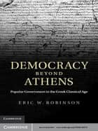Democracy beyond Athens ebook by Eric W. Robinson