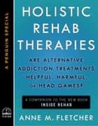 Holistic Rehab Therapies ebook by Anne M. Fletcher