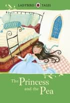 Ladybird Tales: The Princess and the Pea ebook by Vera Southgate